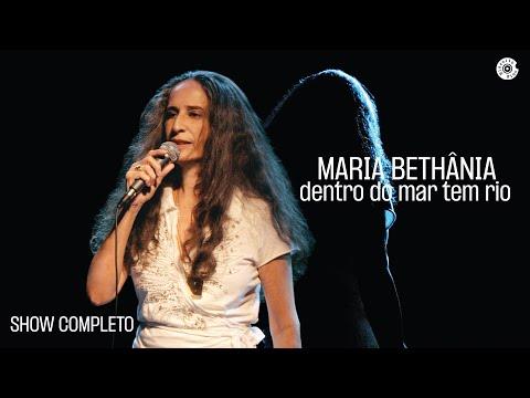 Maria Bethânia - Dentro do Mar Tem Rio - DVD Completo