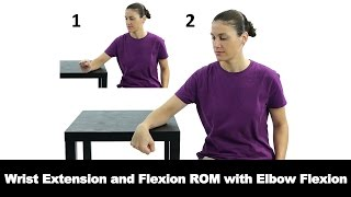 wrist extension and flexion rom with elbow flexion ask doctor jo