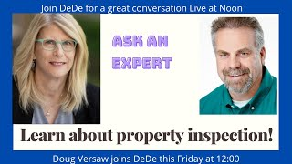 Property Inspectors.  Doug Versaw will fill in all the blanks!