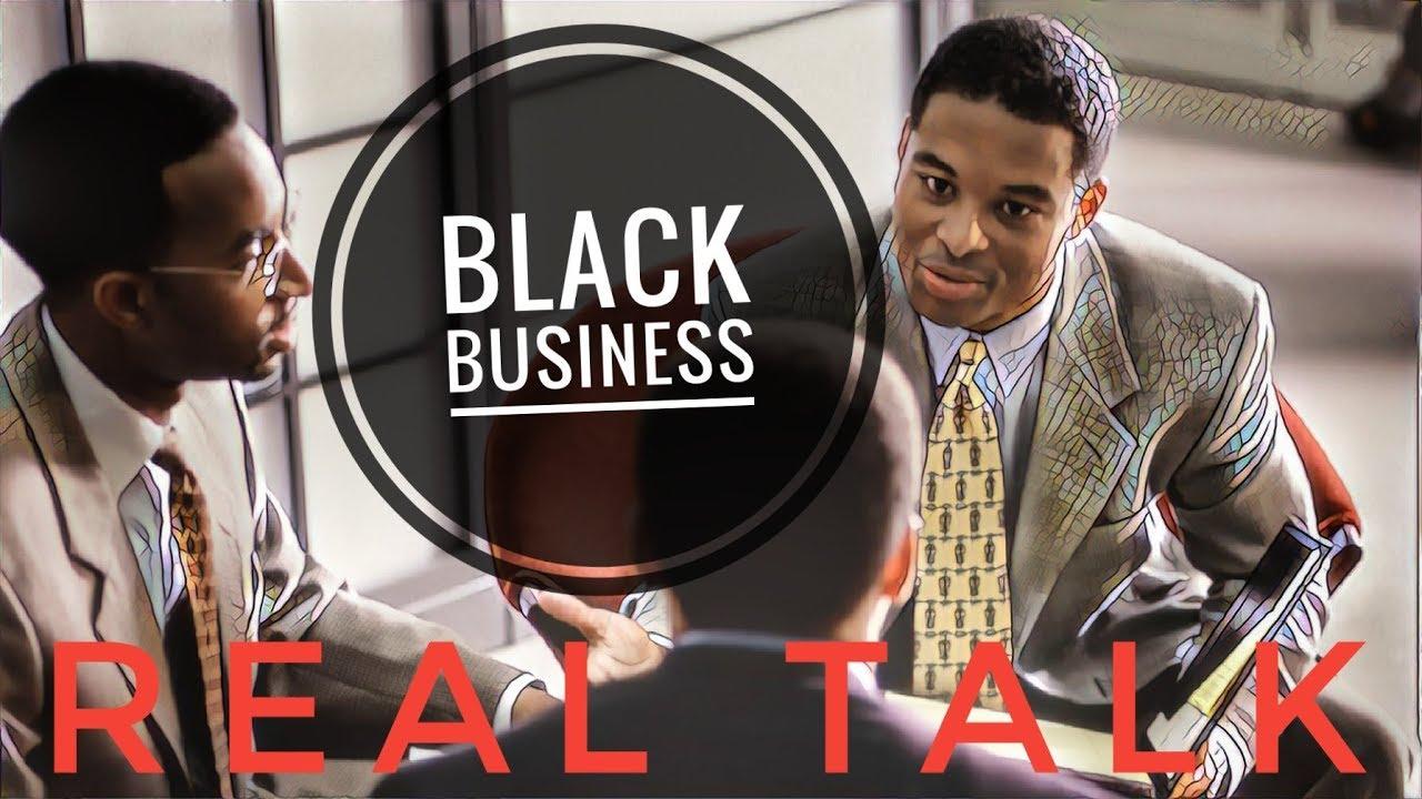 Black People Talk Uncut Truth 100% And Business Talk