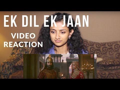Song Reaction to EK DIL EK JAAN - Padmavati   Deepika Padukone   Shahid Kapoor