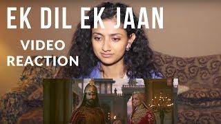 Song Reaction to EK DIL EK JAAN Padmavati Deepika