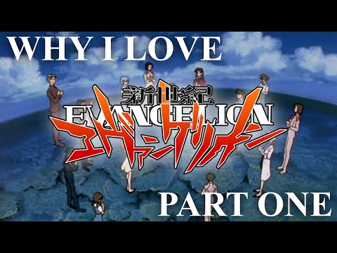 A Cruel Weeb's Thesis: Why I Love Evangelion (Part 1)