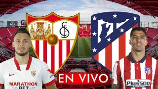 SEVILLA vs ATLETICO MADRID EN VIVO LA LIGA 2021