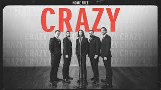 Home Free - Crazy