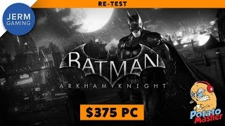 Is Batman: Arkham Knight fixed? - The Potato Masher Re-Test