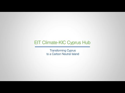 EIT Climate-KIC Cyprus Hub - Transforming Cyprus to a carbon neutral island.
