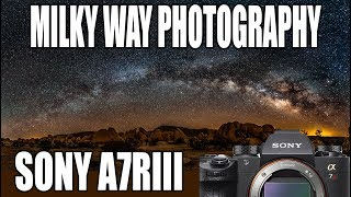 How to Take Pictures of the Milky Way With the Sony A7RIII