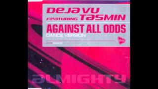 Deja vu feat. Tasmin - Against all odds (definitive mix) (2001)