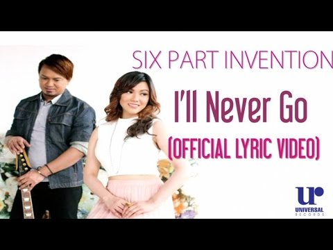 Six Part Invention  Ill Never Go   Lyric