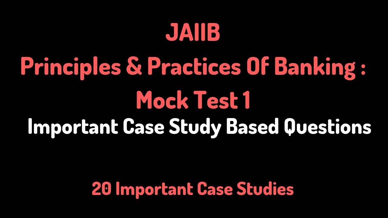 JAIIB Mock Test 1 | Principles And Practices Of Banking | Case Study Based  Important Questions
