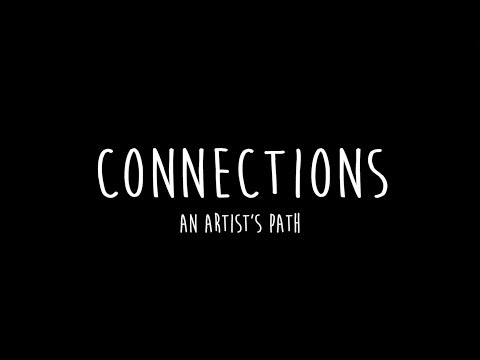 Connections: An Artist's Path