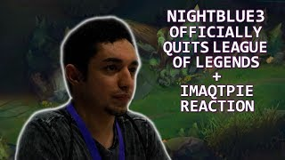NIGHTBLUE3 Officially Quits League Of Legends & IMAQTPIE Reaction | YASSUO | Best Of LoL Highlights