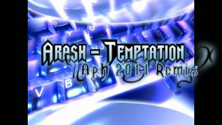 Arash - Temptation [ApK 2011 Remix] + Download ♪