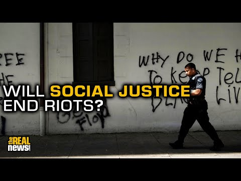 Social Justice Is The Way To End Riots