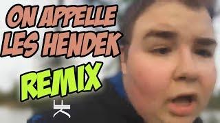 ON APPELLE LES HENDEK (REMIX)