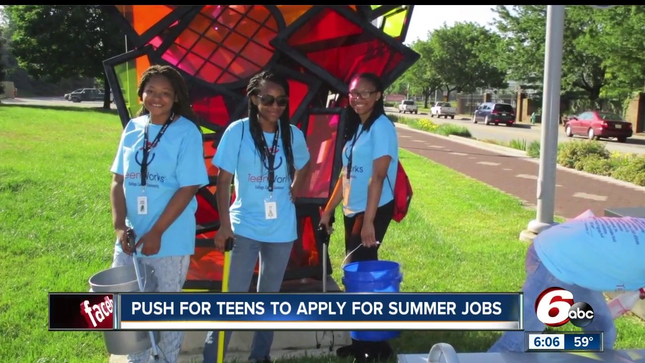 push for teens to apply for summer jobs in indy push for teens to apply for summer jobs in indy