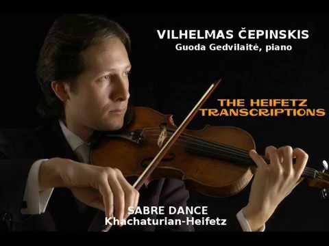 V. ČEPINSKIS: SABRE DANCE, KHACHATURIAN-HEIFETZ  .