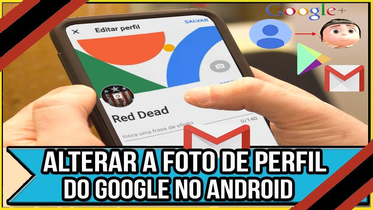 Como Alterar A Foto De Perfil Do Google No Android Youtube