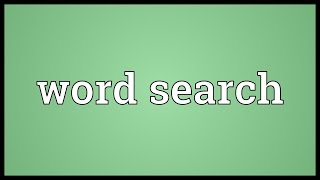Word search Meaning