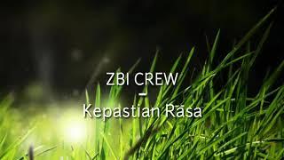 Lirik lagu ZBI CREW - Kepastian Rasa