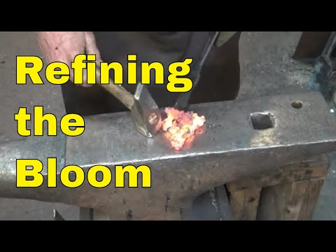 Refining the iron bloom into usable wrought iron