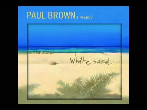 Paul Brown - White Sand (saxo by Jessy J)