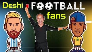 DESHI FOOTBALL FANS