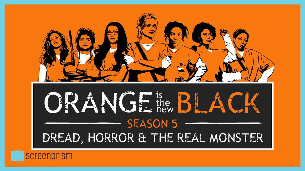 Download Orange is the New Black Season 5 Analysis: Dread, Horror & the Real Monster