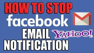 How to Stop Facebook Email Notifications - Stop Facebook Notification in Yahoo or Gmail