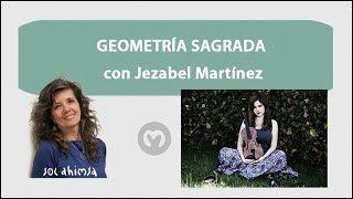 GEOMETRIA SAGRADA con Jezabel Martínez