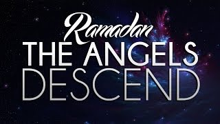 Ramadan - The Angels Descend - Omar Suleiman