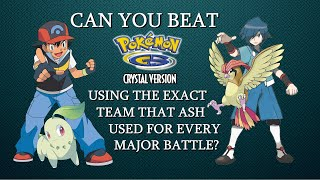 Can You Beat Pokémon Crystal Using the Exact Team That Ash Used For Every Major Battle?