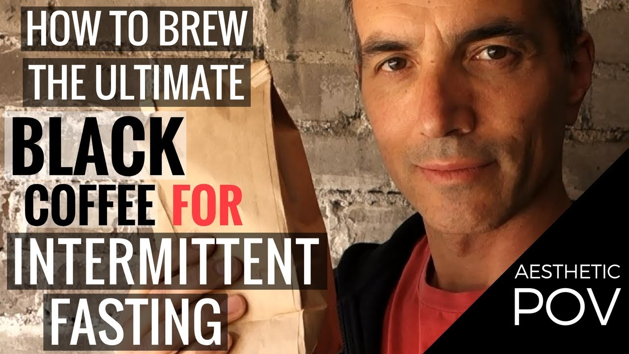 How to Make the Best BLACK COFFEE for Intermittent Fasting ...