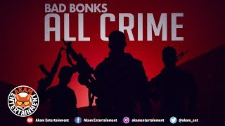Bad Bonks - All Crime [Badbreed Sitt'n Riddim] July 2019