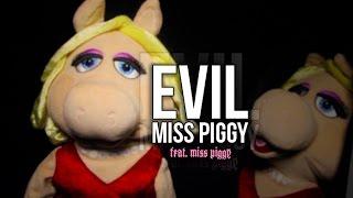 EVIL Piggy: Miss Piggy