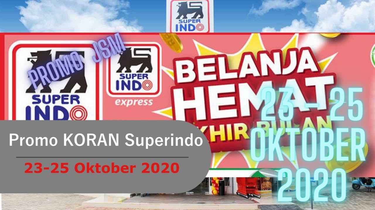 Promo Superindo 23 25 Oktober 2020 Promo Koran Youtube