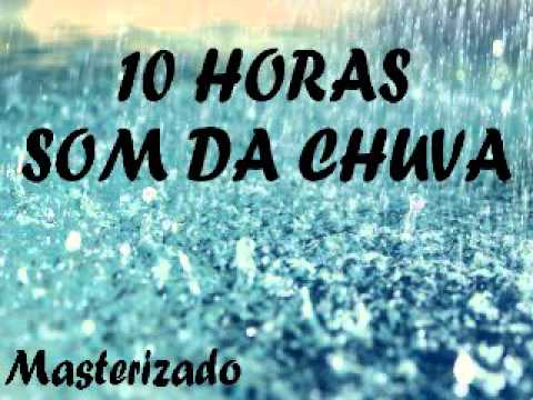 10 HORAS DE SOM DA CHUVA - MASTERIZADO - SOUND RAIN DOWNLOAD FREE