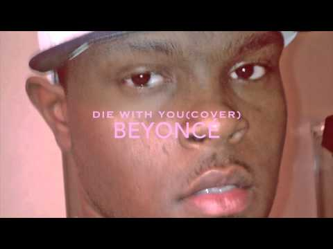 Beyoncé Die With You(Cover)