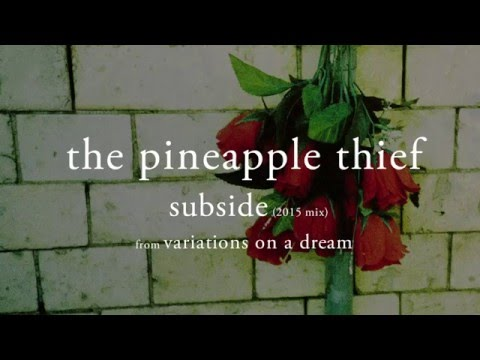 The Pineapple Thief - Subside (2015 mix) (from Variations on a Dream) mp3