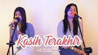 KASIH TERAKHIR   Cover by Nabila Maharani feat Della Firdatia