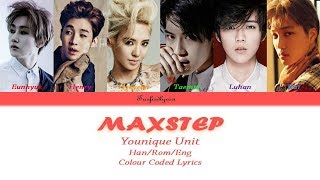 Younique Unit MAXSTEP Colour Coded Lyrics Han Rom Eng By Taefiedlyrics TBT