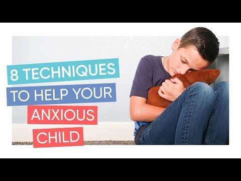 8 Techniques To Help An Anxious Child | Channel Mum Children's Anxiety Series