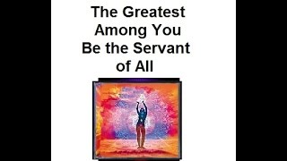 Edgar Cayce - Greatest Among You Be the Servant of All