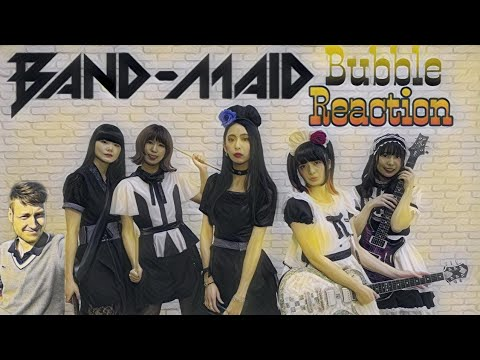 Band Maid - Bubble - FIRST REACTION