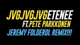 JVG -Etenee feat. Pete Parkkonen (Jeremy Folderol remix)