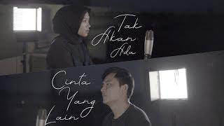 Download Mp3 Takkan Ada Cinta Yang Lain - Dewa 19  | Alya Nur Zurayya ft. Gilang Samsoe