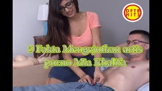 Download Video 5 Fakta Mengejutkan Artis porno Mia khalifa MP3 3GP MP4