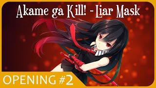 Video Akame ga Kill! - Liar Mask (OPENING 2) アカメが斬る! download MP3, 3GP, MP4, WEBM, AVI, FLV Agustus 2018