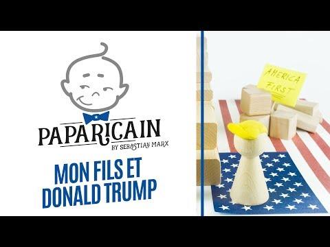 Paparicain - Mon Fils et Donald Trump